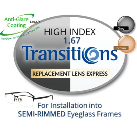 Single Vision Transitions High Index 1.67 Prescription Eyeglass Lenses, Left & Right (a Pair), for installation into your own Semi-Rimless (grooved) Frames (Anti-Scratch & Anti-Glare Coating (Eyeglasses For High Prescription)