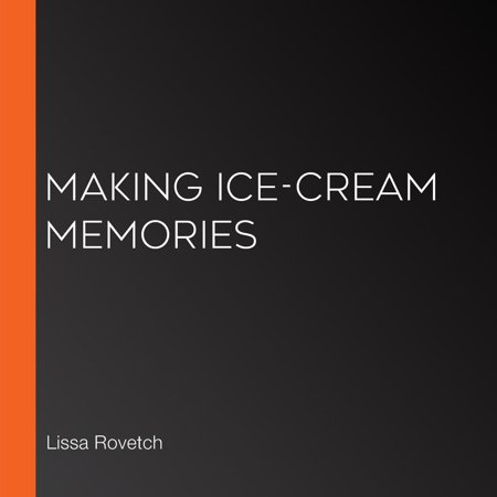 Making Ice-Cream Memories - Audiobook