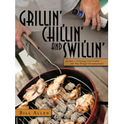 Grillin', Chillin', and Swillin' : Or How a Technology Geek Cooked His Way Through Unemployment