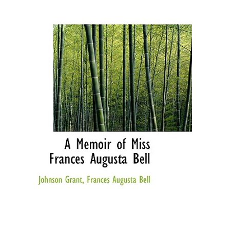 A Memoir of Miss Frances Augusta Bell