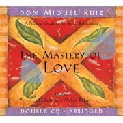The Mastery of Love CD : A Practical Guide to the Art of Relationship