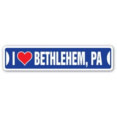 I LOVE BETHLEHEM, PENNSYLVANIA Street Sign pa city state us wall road décor gift - Bethlehem Georgia