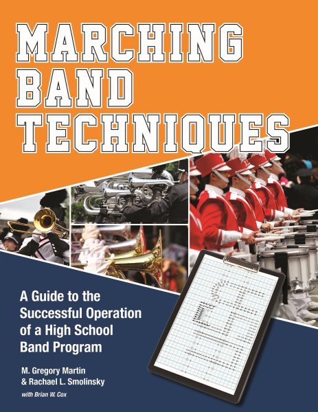 Marching Band Techniques : A Guide to the Successful Operation of a High School Band... by