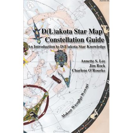 Dakota/Lakota Star Map Constellation Guidebook : An Introduction to D(l)Akota Star Knowledge ()