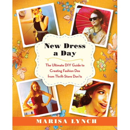 New Dress a Day : The Ultimate DIY Guide to Creating Fashion Dos from Thrift-Store - Dos Equis Dress