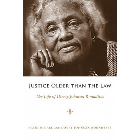 7c0269e315 Justice Older Than the Law : The Life of Dovey Johnson Roundtree -  Walmart.com
