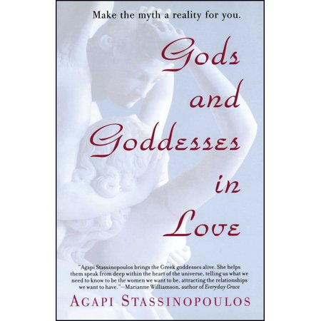 Gods and Goddesses in Love : Making the Myth a Reality for