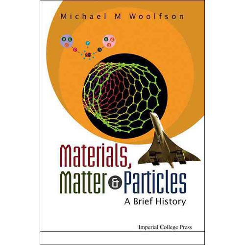 Materials, Matter & Particles : A Brief History