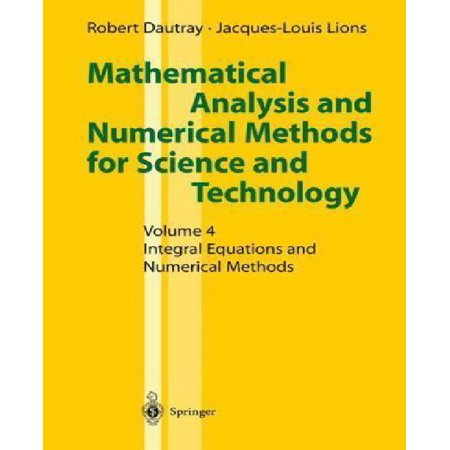 Mathematical Analysis And Numerical Methods For Science And Technology  Integral Equations And Numerical Methods