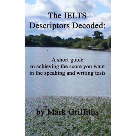 The IELTS Descriptors Decoded - eBook (Ebook Ielts)