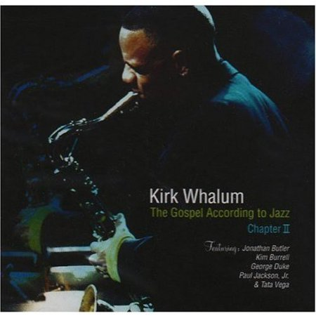 Kirk Whalum The Gospel According to Jazz Chapter II NEW CD Christian