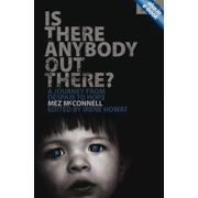 Is There Anybody Out There? - Second Edition : A Journey from Despair to Hope