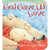 God Gave Us Love (Board Book)