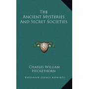 The Ancient Mysteries and Secret Societies