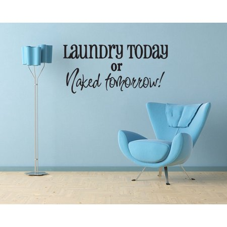 Sticker Republic > Words & Quotes > Laundry Today Or Naked