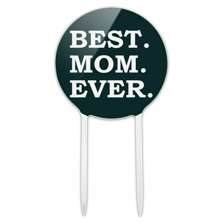 Acrylic Best Mom Ever Cake Topper Party Decoration for Wedding Anniversary Birthday