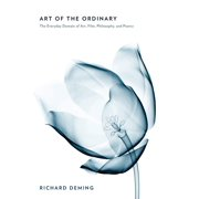 Art of the Ordinary: The Everyday Domain of Art, Film, Philosophy, and Poetry (Hardcover)