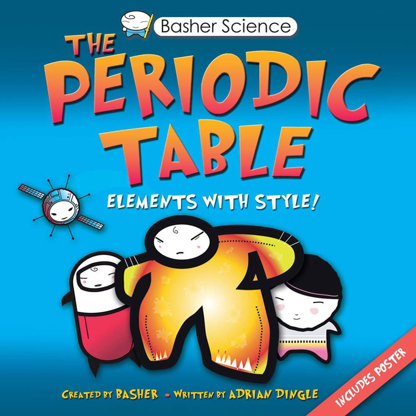 Basher Science: The Periodic Table : Elements with Style!