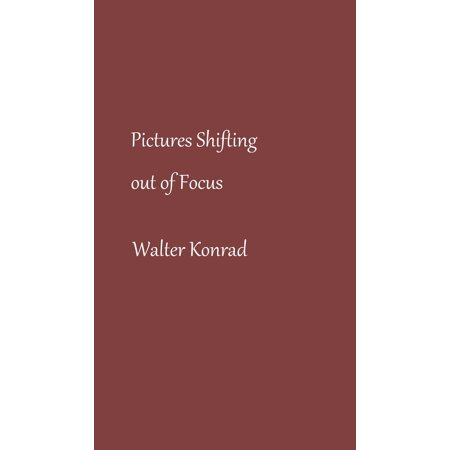 Pictures Shifting out of Focus - eBook
