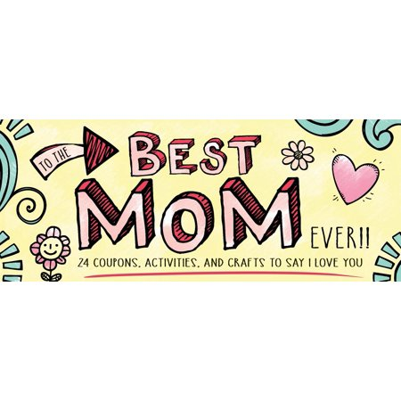 To the Best Mom Ever! (Best Magazines For Moms)