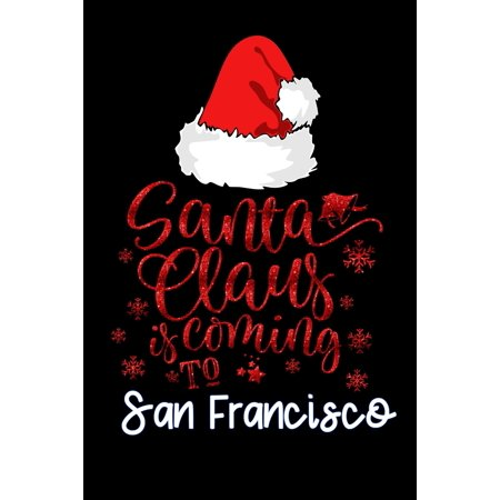 santa claus is coming to San Francisco : Lined Notebook / Diary / Journal To Write In 6