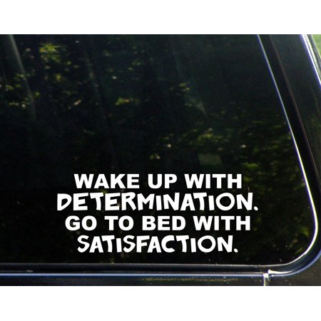 Wake Up With Determination Go To Bed With Satisfaction - 9