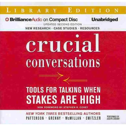 Crucial Conversations: Tools for Talking When Stakes Are High: Library Edition