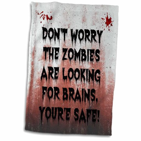 3dRose dont worry the zombies are looking for brains youre safe - Towel, 15 by 22-inch - Zombie Towel