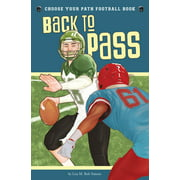 Choose to Win: Back to Pass: A Choose Your Path Football Book (Paperback)