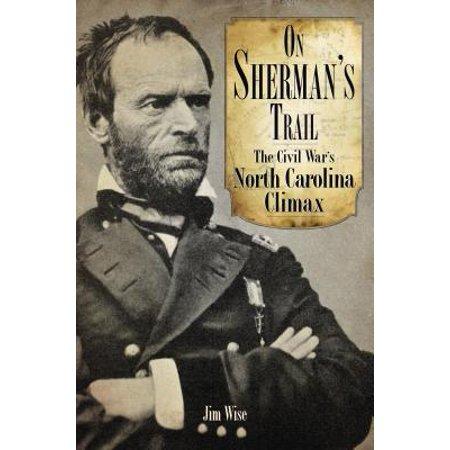 On Sherman's Trail : The Civil War's North Carolina