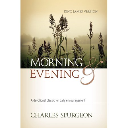 Morning and Evening : King James Version