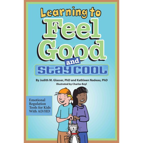 Learning to Feel Good and Stay Cool: Emotioinal Regulation Tools for Kids With Ad/Hd