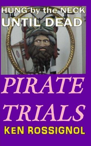 Pirate Trials: Hung by the Neck Until Dead by