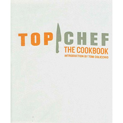 Top Chef: The Cookbook, Revised Edition