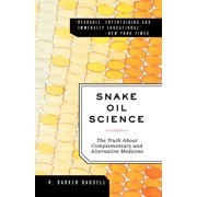Snake Oil Science : The Truth about Complementary and Alternative Medicine