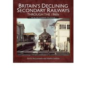 Britain's Declining Secondary Railways Through the 1960s : The Blake Paterson Collection