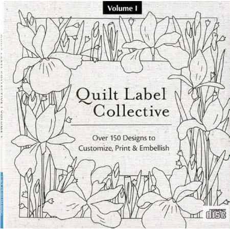 - Quilt Label Collective Cd: Over 150 Designs to Customize, Print & Embellish