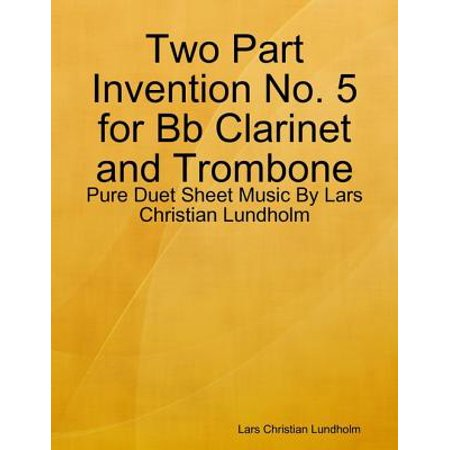 Two Part Invention No. 5 for Bb Clarinet and Trombone - Pure Duet Sheet Music By Lars Christian Lundholm - eBook