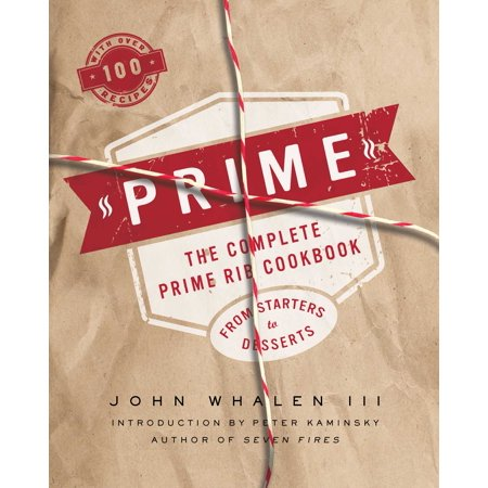 Prime : The Complete Prime Rib Cookbook (Best Prime Rib In Albuquerque)