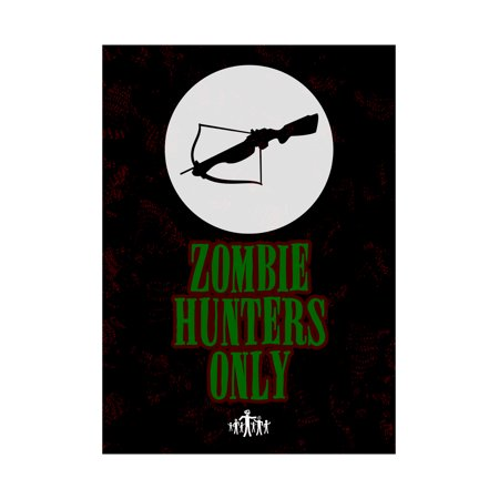 Zombie Hunters Only Print Cross Bow Picture Fun Scary Humor Halloween Seasonal Decoration Sign](Scary Happy Halloween Sign)