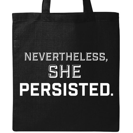Inktastic Nevertheless  She Persisted Tote Bag Womens Rights Feminism Intersectionality Quote News Activism Senator Senate Warren Elizabeth Let Liz Speak Reusable Grocery Book