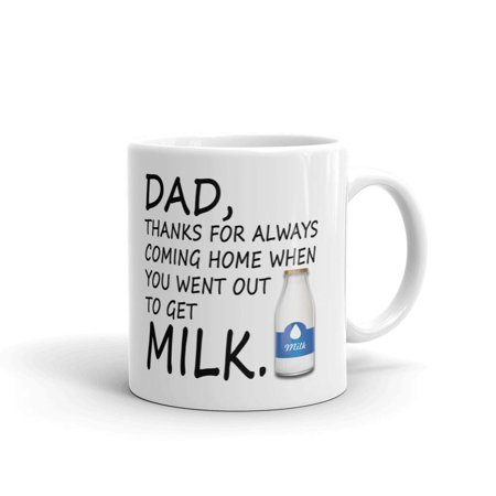 Dad, Thanks For Coming Home Milk Coffee Tea Ceramic Mug Office Work Cup Gift 11 oz