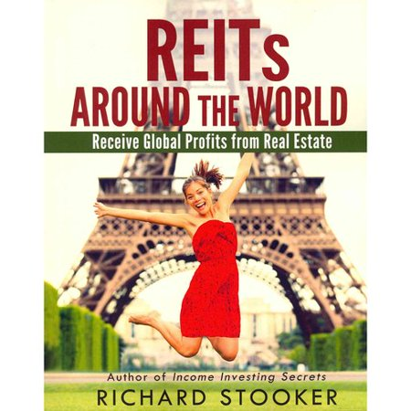 Reits Around The World  Your Guide To Real Estate Investment Trusts In Nearly 40 Countries For Inflation Protection  Currency Hedging  Risk Management And Diversification