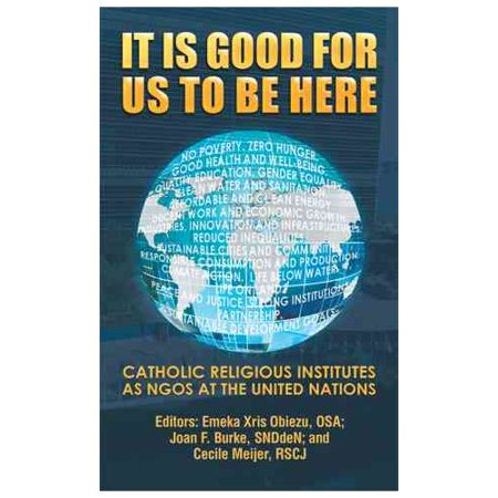 It Is Good for Us to Be Here: Catholic Religious Institutes as Ngos at the United Nations