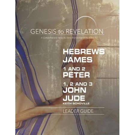 Bible Verses On Education (Genesis to Revelation: Hebrews, James, 1-2 Peter, 1,2,3 John, Jude Leader Guide : A Comprehensive Verse-By-Verse Exploration of the)