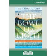 The Bowl of Light : Ancestral Wisdom from a Hawaiian Shaman (16pt Large Print Edition) (Paperback)