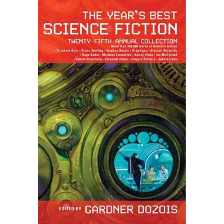 The Year's Best Science Fiction: Twenty-Fifth Annual Collection -
