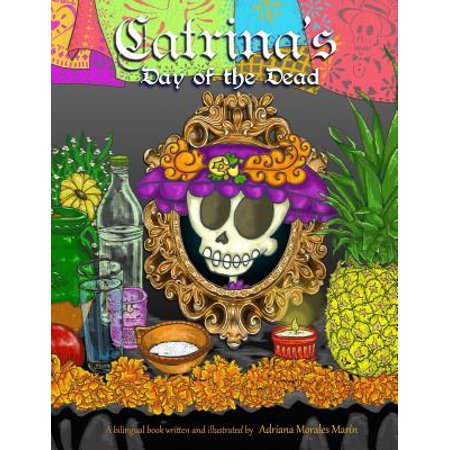 Catrina's Day of the Dead : El Dia de Muertos de - Who Is Catrina Day Of The Dead