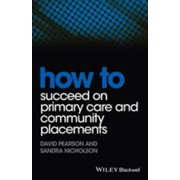 How to Succeed on Primary Care and Community Placements - eBook