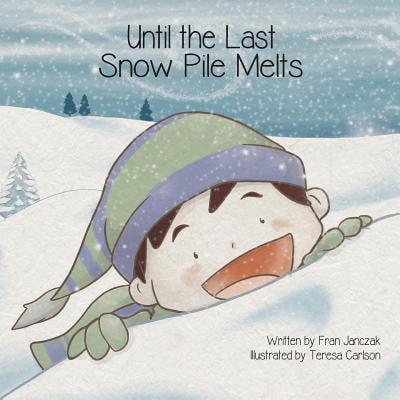 Until the Last Snow Pile Melts